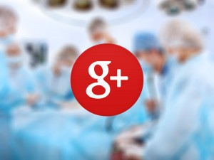 Why it's Important for All Plastic Surgeons to Embrace their Google+ Pages
